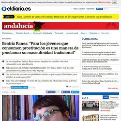 """Beatriz Ranea: """"Para los jóvenes que consumen prostitución es una manera de proclamar su masculinidad tradicional"""""""