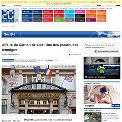 Affaire du Carlton de Lille: Une des prostituées témoigne