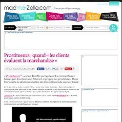 Prostitueurs : quand « les clients évaluent la marchandise »