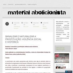 Banalizar e naturalizar a prostituição: violência social e histórica