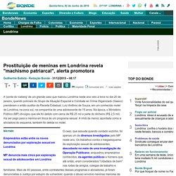 """Prostituição de meninas em Londrina revela """"machismo patriarcal"""", alerta promotora - Exploração sexual"""