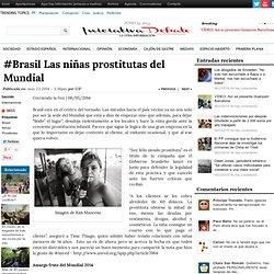 #Brasil Las niñas prostitutas del Mundial