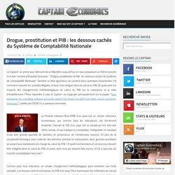 Drogue, prostitution et PIB : les dessous cachés du Système de Comptabilité Nationale