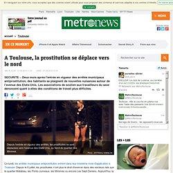 À Toulouse, la prostitution se déplace au nord