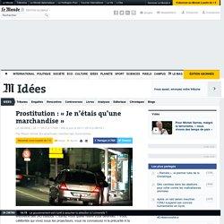 Prostitution : « Je n'étais qu'une marchandise »