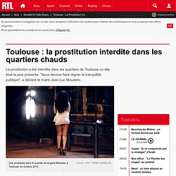 Toulouse : la prostitution interdite dans les quartiers chauds