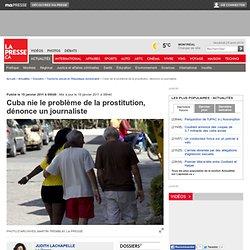 Cuba nie le problème de la prostitution, dénonce un journaliste