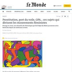 Prostitution, port du voile, GPA… ces sujets qui divisent les mouvements féministes