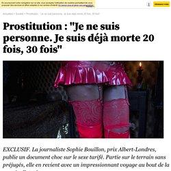 """Prostitution : """"Je ne suis personne. Je suis déjà morte 20 fois, 30 fois"""""""