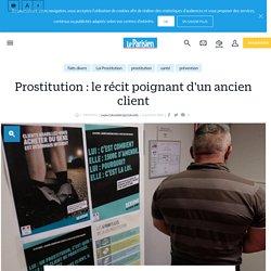 Prostitution : le récit poignant d'un ancien client - Le Parisien