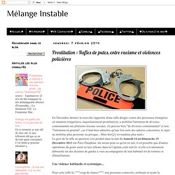 Mélange Instable: Prostitution : Rafles de putes, entre racisme et violences policières