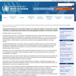 Protocole facultatif à la Convention relative aux droits de l´enfant, vente d´enfants, la prostitution des enfants et la pornographie mettant en scène des enfants