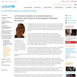 Le Protocole facultatif sur la vente d'enfants, la prostitution des enfants et la pornographie impliquant des enfants