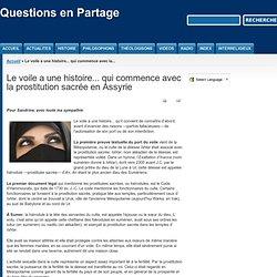 Le voile a une histoire... qui commence avec la prostitution sacrée en Assyrie