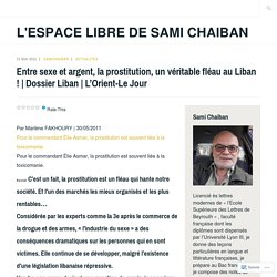 Entre sexe et argent, la prostitution, un véritable fléau au Liban !