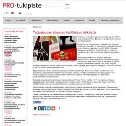 Työpajaopas stigman käsittelyyn julkaistu - Prostituution, seksityön ja ihmiskaupan asiantuntija Pro-tukipiste