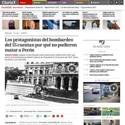 Los protagonistas del bombardeo del 55 cuentan por qué no pudieron matar a Perón