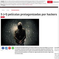 5 (+1) películas protagonizadas por hackers
