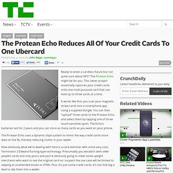 The Protean Echo Reduces All Of Your Credit Cards To One Ubercard