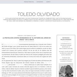 """La protección contra bombardeos de """"El Entierro del Señor de Orgaz """" de El Greco / TOLEDO OLVIDADO"""