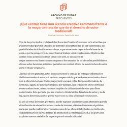 ¿Qué ventaja tiene una licencia Creative Commons frente a la mayor protección que da el derecho de autor tradicional? - Archivo de Dudas Frecuentes