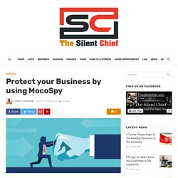 Protect your Business by using MocoSpy - Taking the lead for right direction
