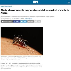 Study shows anemia may protect children against malaria in Africa