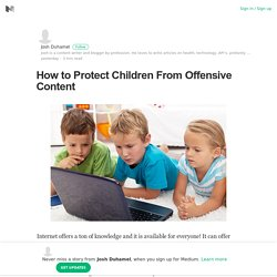 How to Protect Children From Offensive Content