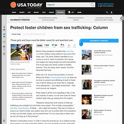 Protect foster children from sex trafficking: Column