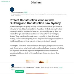 Protect Construction Venture with Building and Construction Law Sydney