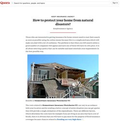 How to protect your home from natural disasters? - KEEP INSURANCE AGENCY - Quora
