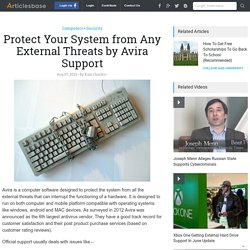 Protect Your System from Any External Threats by Avira Support