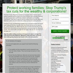 Protect working families: Stop Trump's tax cuts for the wealthy & corporations!