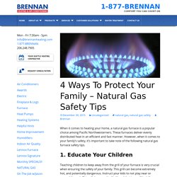 4 Ways To Protect Your Family - Natural Gas Safety Tips