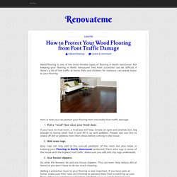 How to Protect Your Wood Flooring from Foot Traffic Damage