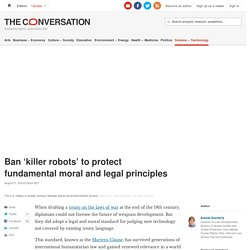 Ban 'killer robots' to protect fundamental moral and legal principles