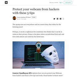 Protect your webcam from hackers with these 5 tips - Gaurav Upadhyay IPS Assam - Medium