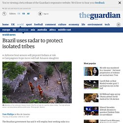 Brazil uses radar to protect isolated tribes