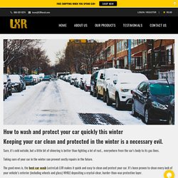 How to wash and protect your car quickly this winter - LustreLab LXR