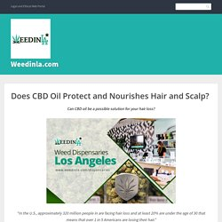 Does CBD Oil Protect and Nourishes Hair and Scalp? – Weedinla.com