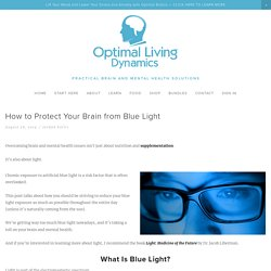 How to Protect Your Brain from Blue Light — Optimal Living Dynamics