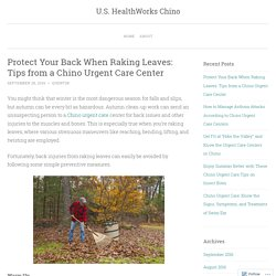 Protect Your Back When Raking Leaves: Tips from a Chino Urgent Care Center