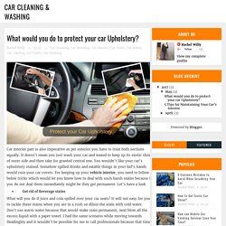 What would you do to protect your car Upholstery? - Car Cleaning & Washing