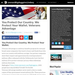LeonardBigdoggpincLindsey - You Protect Our Country. We Protect Your Wallet. Veterans Advantage