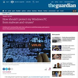 How should I protect my Windows PC from malware and viruses?