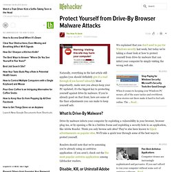 Protect Yourself from Drive-By Browser Malware Attacks