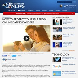 How to protect yourself from online dating dangers