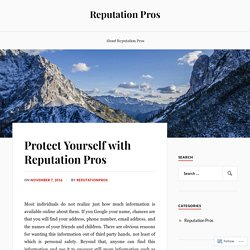 Protect Yourself with Reputation Pros