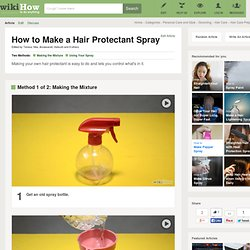 Make a Hair Protectant Spray