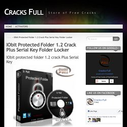 IObit protected folder 1.2 crack Plus Serial Key- folder locker